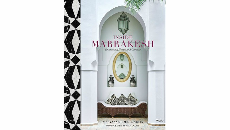 Inside Marrakech: Enchanting Homes and Gardens